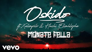 Music video by oskido performing monate fella (audio). © 2019 kalawa jazmee, under exclusive license to universal (pty) ltd (za), http://vevo.ly/rjxgxj