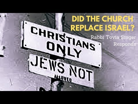 Rabbi Tovia Singer Responds to Christians Who Argue that the Church Replaced Israel
