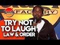 Try Not To Laugh | Law & Order | Laugh Factory Stand Up Comedy