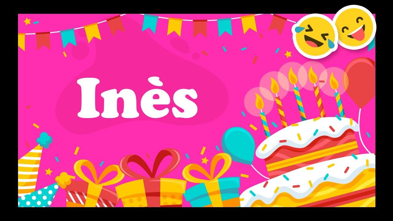 Joyeux Anniversaire Inès Happy Birthday