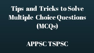 Tips and Tricks to Solve Multiple Choice Questions (MCQs) || Test Series || APPSC TSPSC UPSC SSC CGL