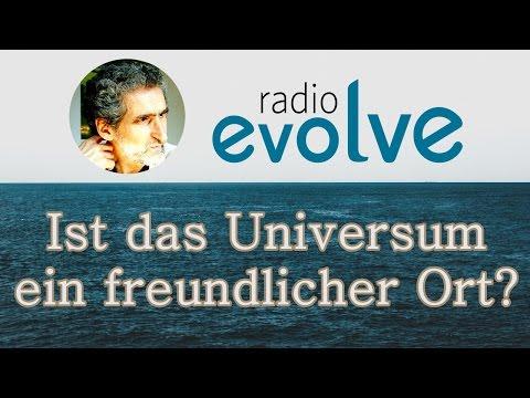 Ist das Universum ein freundlicher Ort? Radio Evolve Interview mit Jochen Kirchhoff