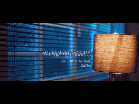 Galeria do Passado - Gaby Moretto feat SóCiro
