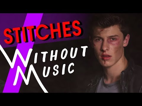 #WITHOUTMUSIC / Stitches - Shawn Mendes