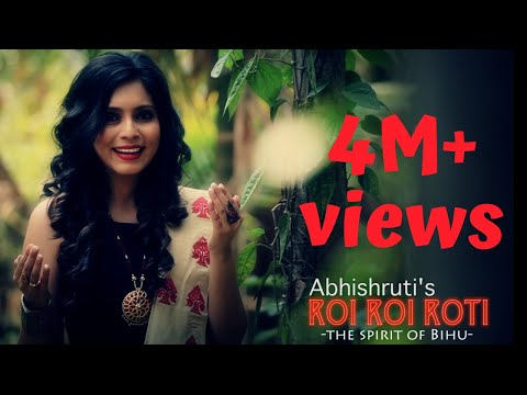 ROI ROI ROTI - The Spirit of Bihu | Official Video HD | ABHISHRUTI BEZBARUAH | New Assamese Bihu