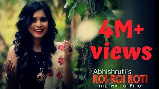 Roi Roi Roti - The Spirit of Bihu | Abhishruti Bezbaruah | Assamese Bihu Song | Official HD Video