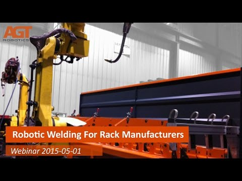 WEBINAR Robotic Welding For Pallet Rack Manufacturers