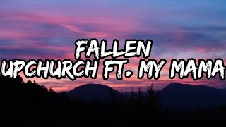 Upchurch - Fallen ft. My Mama | Lyrics Best 2019