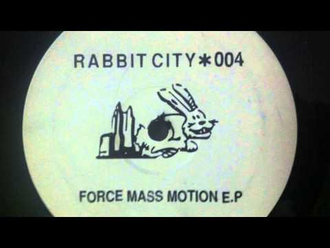 Rabbit City 004  - Force Mass Motion EP - A1 (Untitled)