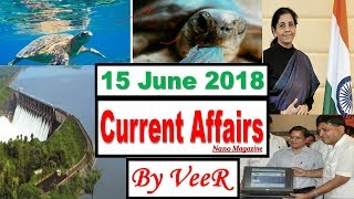 15 June 2018 - Current Affairs - PIB, Indian Express,Yojana, News, SEZ, WTO - Nano Magazine- By VeeR