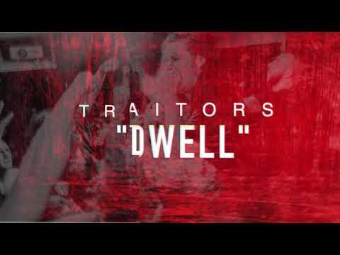 Traitors - DWELL (NEW SINGLE 2018)