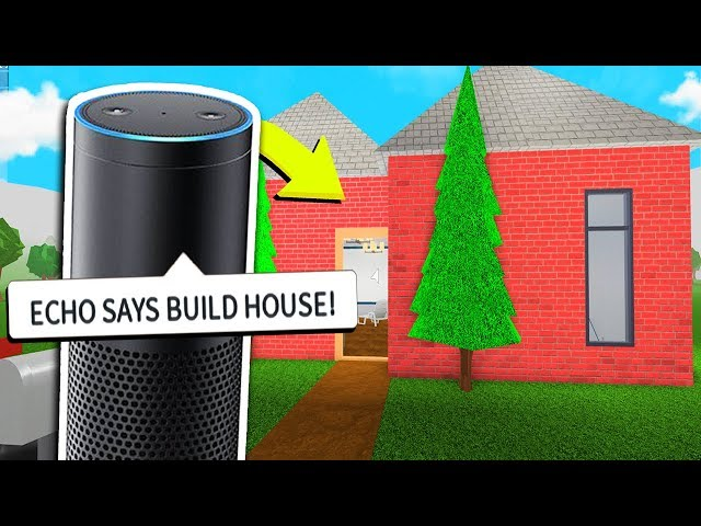 AMAZON ECHO BUILDS MY BLOXBURG HOUSE!! (Roblox)
