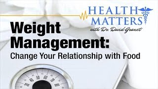Change Your Relationship with Food: Novel Weight Management Practices - Health Matters