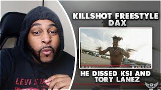KILLSHOT FREESTYLE (KSI & TORY LANEZ DISS) - DAX   EMINEM WOULD BE PROUD   REACTION