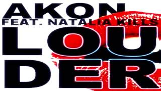 Akon Ft. Natalia Kills - Louder (Prod By. David Guetta)