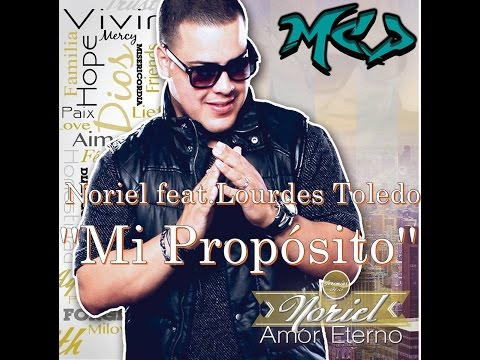 Noriel Mi Propósito Feat.(Lourdes Toledo) Nuevo ''Amor Eterno'' 2015