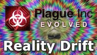 Plague Inc: Custom Scenarios - Reality Drift