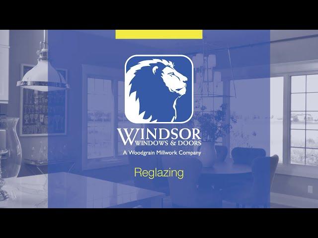 Windsor Windows and Doors: Reglazing