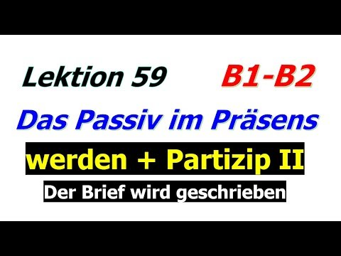 Lektion 59, das Passiv im Präsens #B1