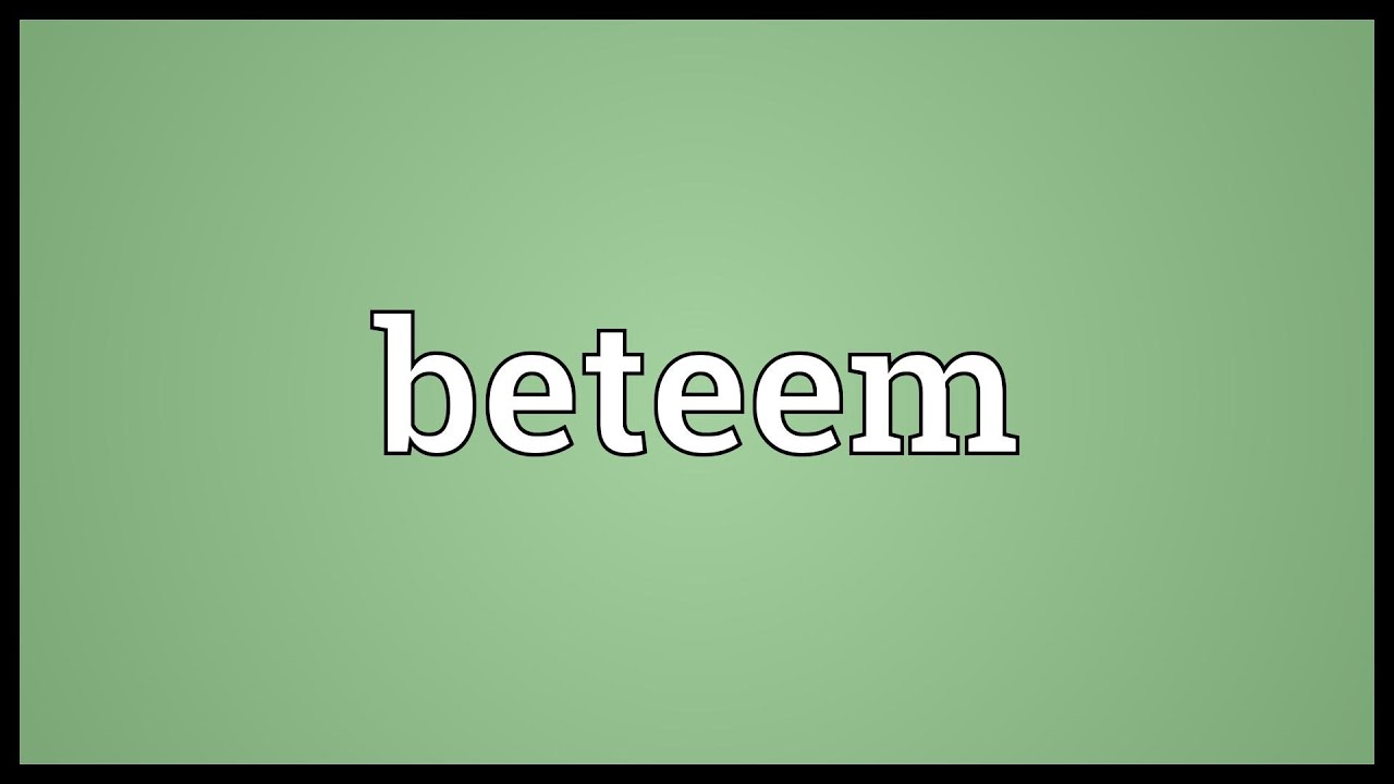 Beteem Meaning