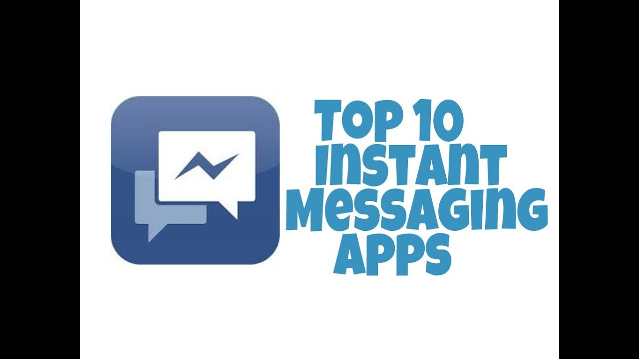 Top 10 Instant Messaging Apps