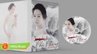 Cover images TRÁCH ANH PHŨ PHÀNG - NHẬT KIM ANH | Official Lyrics Video | Nhạc Trữ Tình Hay Nhất 2018