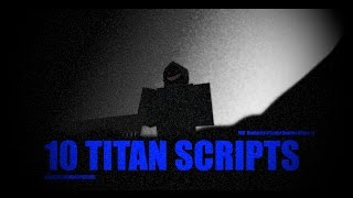 (10) Titan Script Give Out
