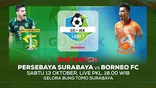 Laga Seru Sarat Gengsi! Persebaya Surabaya vs Borneo FC! - 13 Oktober 2018