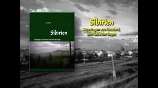 Buchtrailer: Sibirien - Reportagen aus Russland, dem Land der  Sagen