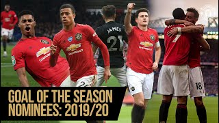 Goal of the Season 2019/20 | The Nominees | Manchester United