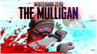 Madness Whitehank Zero: The Mulligan