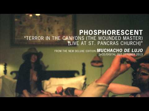 """Phosphorescent - """"Terror In The Canyons (The Wounded Master) (Live At St. Pancras Church)"""""""