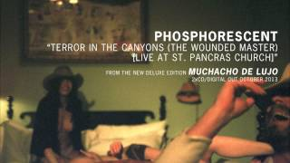 "Phosphorescent - ""Terror In The Canyons (The Wounded Master) (Live at St. Pancras Church)"""