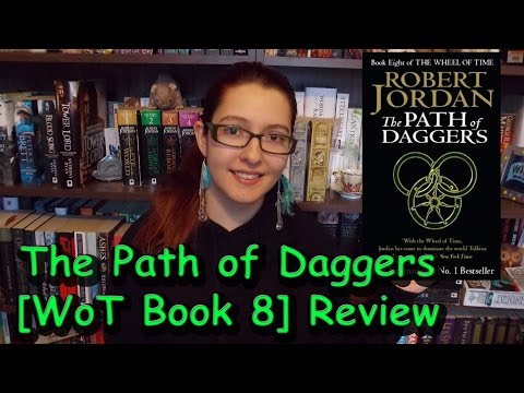 The Path of Daggers (review) by Robert Jordan [WoT Book 8] #booktubesff