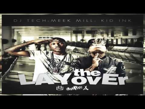 Meek Mill - Lean Wit It [Meek Mill & Kid Ink - The Layover]