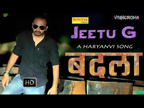 Badla || बदला  || Jeetu G || Haryanvi Lattest Songs 2015