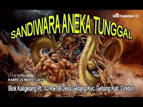 LIVE SANDIWARA ANEKA TUNGGAL || GEBANG CIREBON || EDISI MALAM 23 MARET 2017