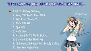 Top 10 Bản Nhạc Hoa Lời Việt Hay Nhất Trên Tik Tok