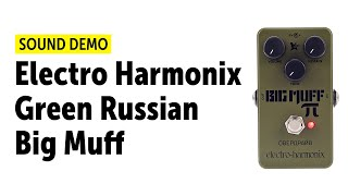 Electro Harmonix Green Russian Big Muff Sound Demo (no talking)