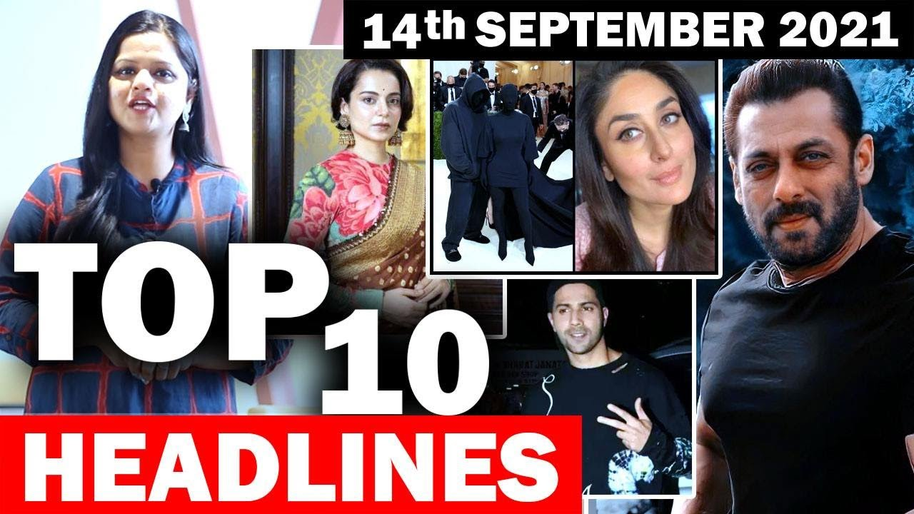 Download Top 10 Big News of Bollywood  14th September 2021 Salman Khan, Kangana Ranaut, Kareena Kapoor