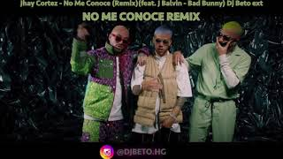 Jhay Cortez - No Me Conoce (Remix)(feat. J Balvin - Bad Bunny) Version extended