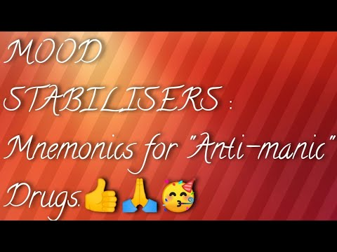 MNEMONICS for Anti Manic Drugs : MOOD STABILISERS