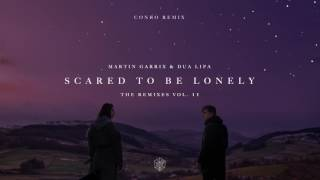 Martin Garrix & Dua Lipa - Scared To Be Lonely (Conro Remix)