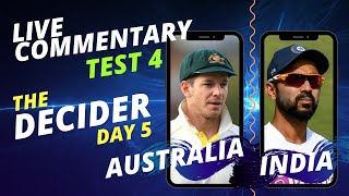 THE DECIDER - 4th Test, Day 5 | AUSTRALIA vs INDIA | Live Audio Commentary; ALL INDIA RADIO