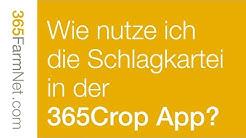 Wie nutze ich die Schlagkartei in der 365Crop App?