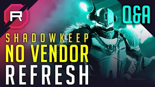 Destiny 2 Shadowkeep No Vendor Refresh Qu0026A