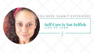 Self Care is Not Selfish with Lisa Marie De Lugo