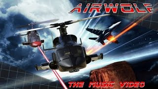 Tribute To Airwolf - Airwolf Theme (The Music Video)