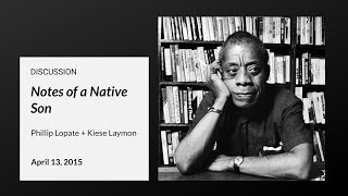 Phillip Lopate and Kiese Laymon In Conversation: Notes of a Native Son