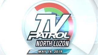 TV Patrol North Luzon - May 14, 2019